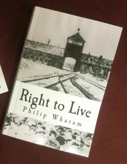 """Right to Live"" by Philip Wharam A Post-Holocaust Apocalyptic Novel"