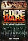 Code Wars: How 'Ultra' and 'Magic' Led to Allied Victory by John Jackson (Hardback, 2011)