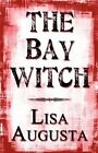 The Bay Witch by Lisa Augusta 9781451235456