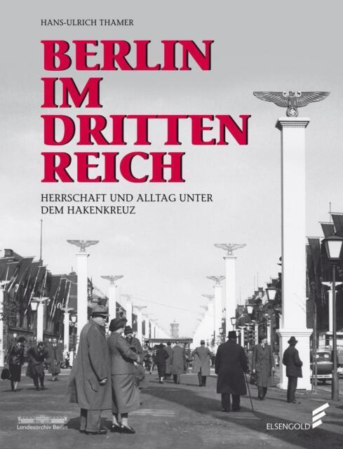 Berlin im Dritten Reich von Hans-Ulrich Thamer (2014, Gebundene Ausgabe)