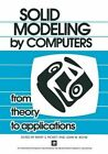 Solid Modeling by Computers: From Theory to Applications by Springer-Verlag New York Inc. (Paperback, 2011)