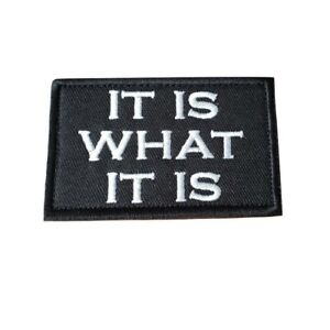 It Is What It Is Embroidered Hook and Loop Funny Morale Patch