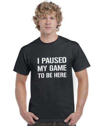 J/'ai suspendu mon jeu pour être ici adultes T-shirt Gaming Tee Top Tailles S 3XL