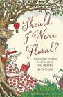 Should I Wear Floral?: And Other Poems on Life, Love & Leaving by Di Castle (Paperback, 2017)