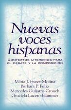 Nuevas voces hispanas: contextos literarios para el debate y la composicion