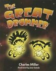 The Great Drummer by Charles Miller 9781620866672 Hardback 2014