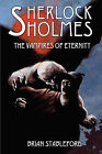 Sherlock Holmes and the Vampires of Eternity by Brian Stableford (Paperback / softback, 2009)