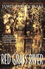 Red Grass River : A Legend by James Carlos Blake (2000, Paperback)