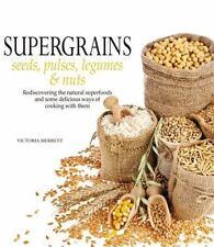 Super Grains: Seeds, Pulses, Legumes & Nuts