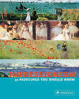 Impressionism: 50 Paintings You Should Know by Ines Janet Engelmann (Paperback, 2007)