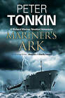 Mariner's Ark: A Nautical Adventure by Peter Tonkin (Paperback, 2015)