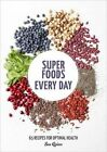 Super Foods Every Day: Recipes Using Kale, Blueberries, Chia Seeds, Cacao, and Other Ingredients That Promote Whole-Body Health by Sue Quinn (Paperback / softback, 2015)