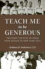 Teach Me to be Generous: The First Century of Regis High School in New York City ' by Anthony D. Andreassi (Hardback, 2014)