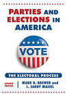 Parties and Elections in America: The Electoral Process by Mark D. Brewer, L. Sandy Maisel (Paperback, 2015)