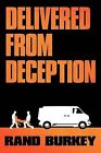 Delivered from Deception by Rand Burkey (Paperback, 2011)