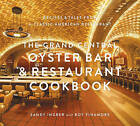 The Grand Central Oyster Bar and Restaurant Cookbook by Sandy Ingber, Roy Finamore (Hardback, 2013)
