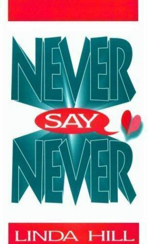 Never Say Never, Hill, Linda, Good Book