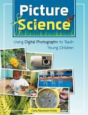 Picture Science: Using Digital Photography to Teach Young Children