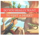 Do You Really Want to Visit a Desert? by Bridget Heos (Hardback, 2014)