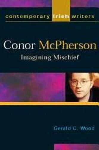 Very Good, Conor McPherson: Imagining Mischief, Gerald C. Wood, Book