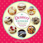 Dessert Express: 100 Sweet Treats You Can Make in 30 Minutes or Less by Lauren Chattman (Paperback, 2008)
