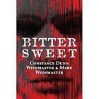 Bittersweet by Mark Weinmaster, Constance Dunn Weinmaster (Paperback / softback, 2013)