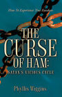 The Curse of Ham: Satan's Vicious Cycle by Phyllis Wiggins (Paperback / softback, 2005)