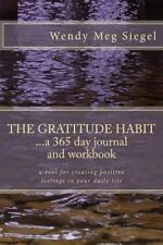 The Gratitude Habit: A 365 Day Journal and Workbook: A tool for creating positiv