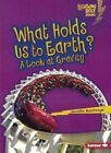 What Holds Us to Earth?: A Look at Gravity by Jennifer Boothroyd (Hardback, 2010)