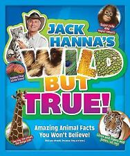 Jack Hanna's Wild but True : Over 200 Amazing Facts! by Media Lab Books Editors and Jack Hanna (2016, Hardcover)