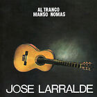 Al Tranco Manso Nomas by José Larralde (CD, Aug-2005, BMG (distributor))