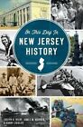 On This Day in New Jersey History by Harry Ziegler, James M Madden, Joseph G Bilby (Paperback / softback, 2015)