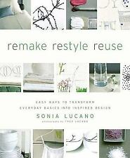 Remake Restyle Reuse: Easy Ways to Transform Everyday Basics into-ExLibrary