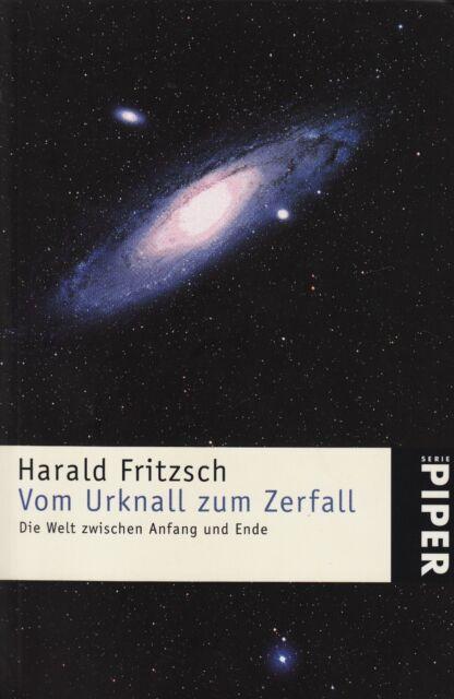 *w- Vom URKNALL zum ZERFALL - von Harald FRITZSCH (2005, Taschenbuch)