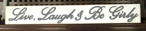LIVE LAUGH /& BE GIRLY Room Pink ChiC ShaBBy Salon Sign  Plaque U-Pick Color Wood