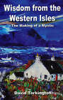 Wisdom from the Western Isles: The Making of a Mystic by David Torkington (Paperback, 2008)