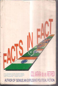INDIA - FACTS IN FACT - BY COL. KATARIA DE VE [ RETIRED ] - PAGES 424