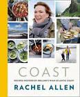 Coast: Recipes from Ireland's Wild Atlantic Way by Rachel Allen (Hardback, 2016)