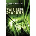 Waiting for The Shadows 9781424169962 by Wanda D. Hargrove Paperback