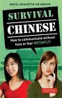 Survival Chinese: How to Communicate Without Fuss or Fear Instantly!: Mandarin Chinese Phrasebook by Boye Lafayette De Mente (Paperback, 2014)