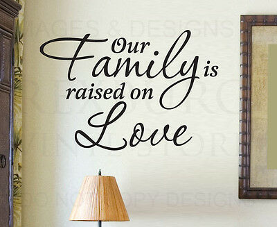 Wall Decal Art Sticker Quote Vinyl Lettering Our Family is Raised on Love F17