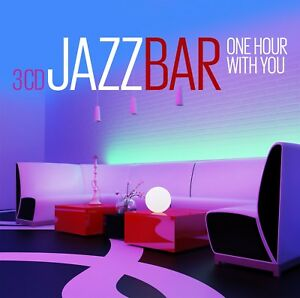 CD-Jazz-Bar-One-Hour-With-You-d-039-Artistes-divers-3CDs