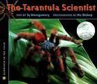 The Tarantula Scientist by Sy Montgomery (Hardback, 2007)