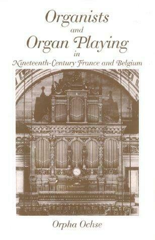 Organists and Organ Playing in Nineteenth-Century France and Belgium Hardcover