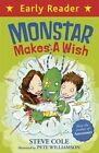 Monstar Makes a Wish by Steve Cole (Paperback, 2014)