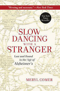Slow-Dancing-with-a-Stranger-Lost-and-Found-in-the-Age-of-Alzheimers-Comer-Me