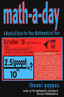 Math-a-Day: A Book of Days for Your Mathematical Year by Theoni Pappas (Paperback, 1999)