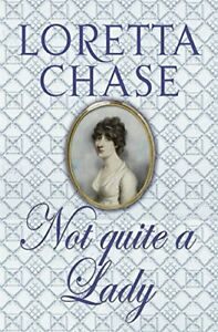 Very-Good-0749937955-Paperback-Not-Quite-a-Lady-Loretta-Chase