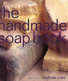 The Handmade Soap Book de Coss, Melinda | Livre | état très bon