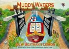 Muddy Waters Jolly Boatman's Lesson by D. H. Clacher (Paperback, 2009)
